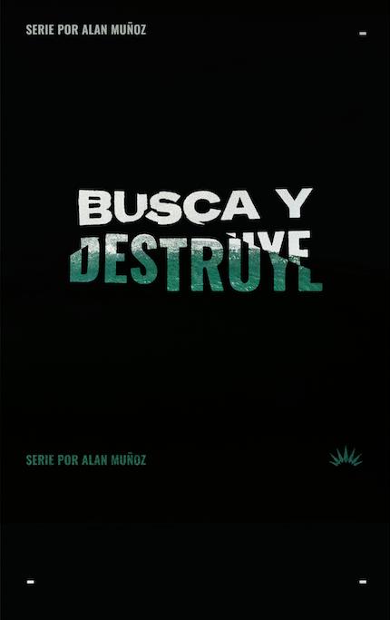 BUSCA Y DESTRUYE serie Alan Muñoz por ERIZOS